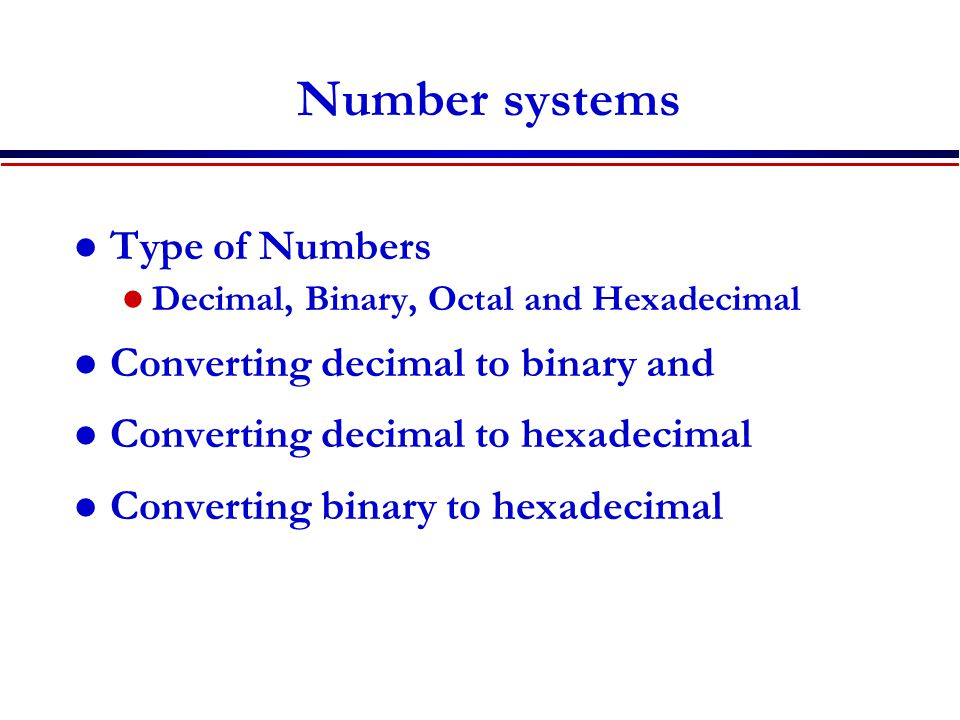 Converting decimal to binary and Converting decimal to hexadecimal