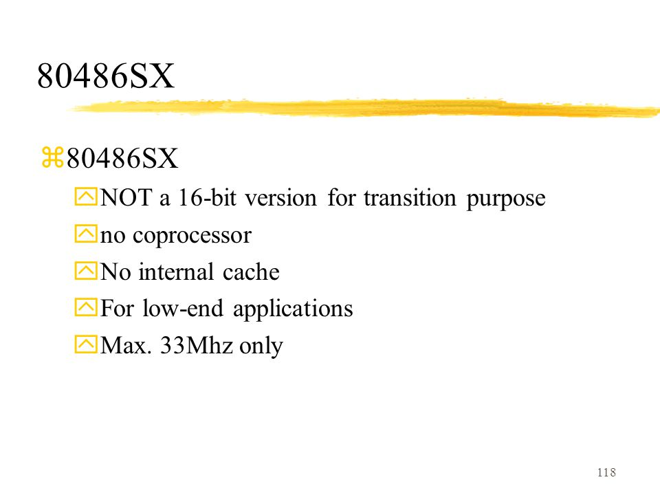 80486SX 80486SX NOT a 16-bit version for transition purpose