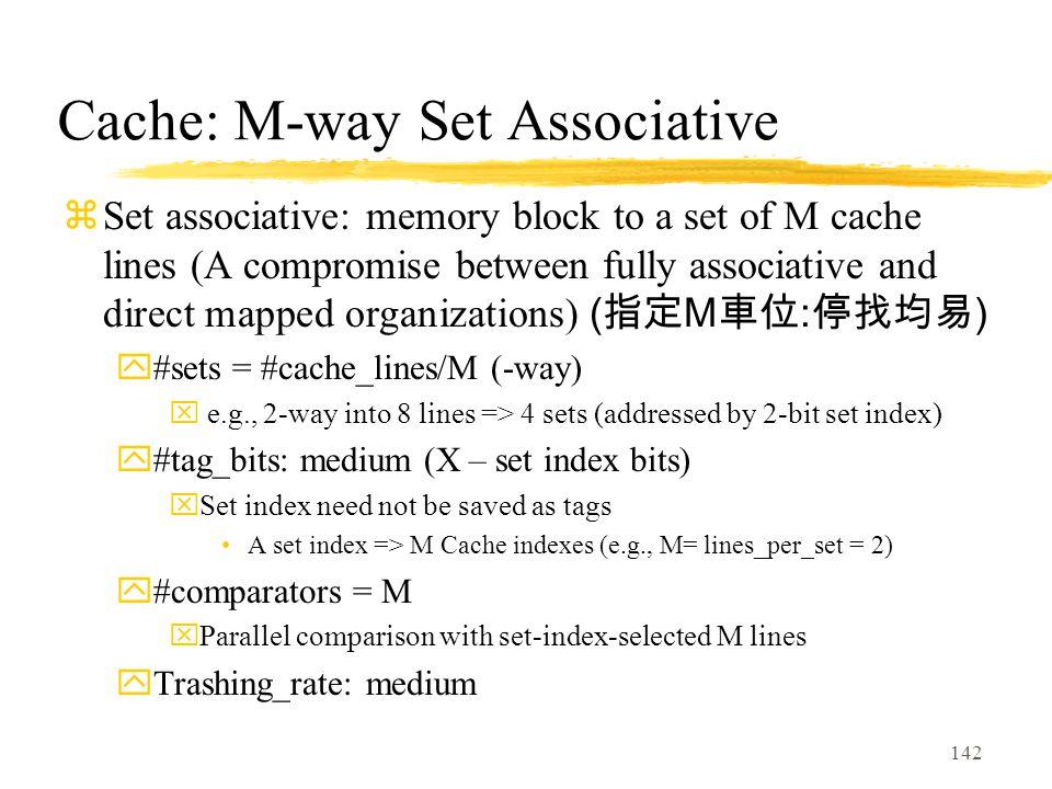 Cache: M-way Set Associative