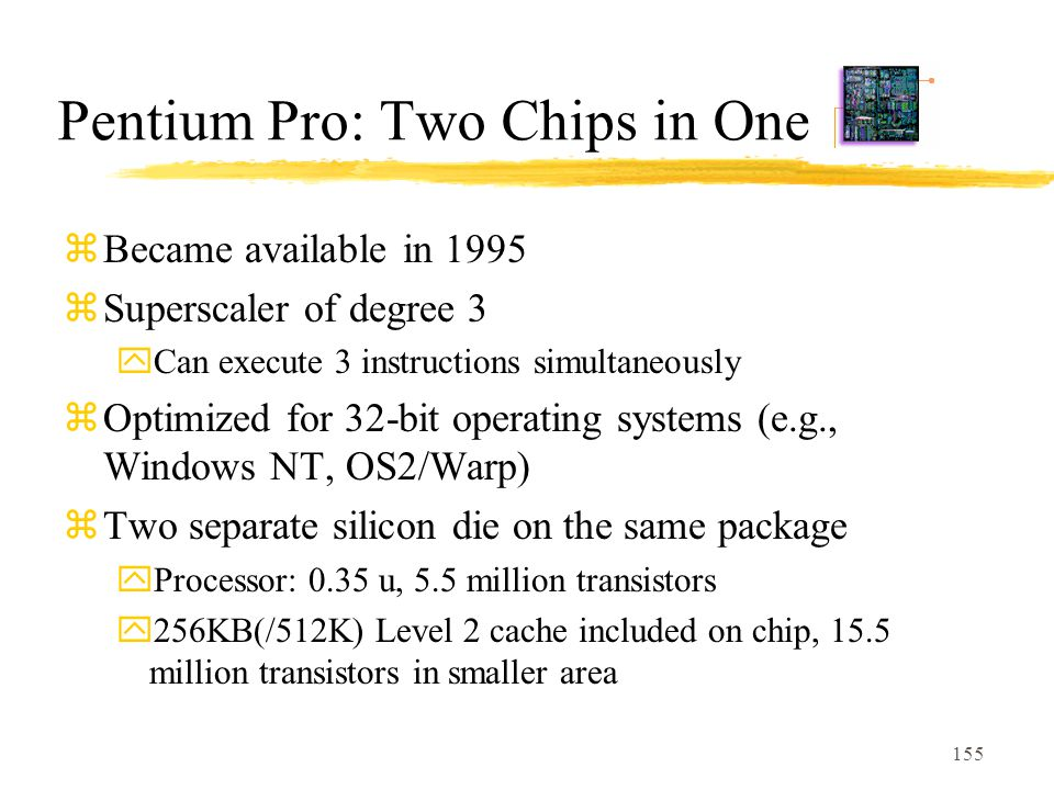 Pentium Pro: Two Chips in One