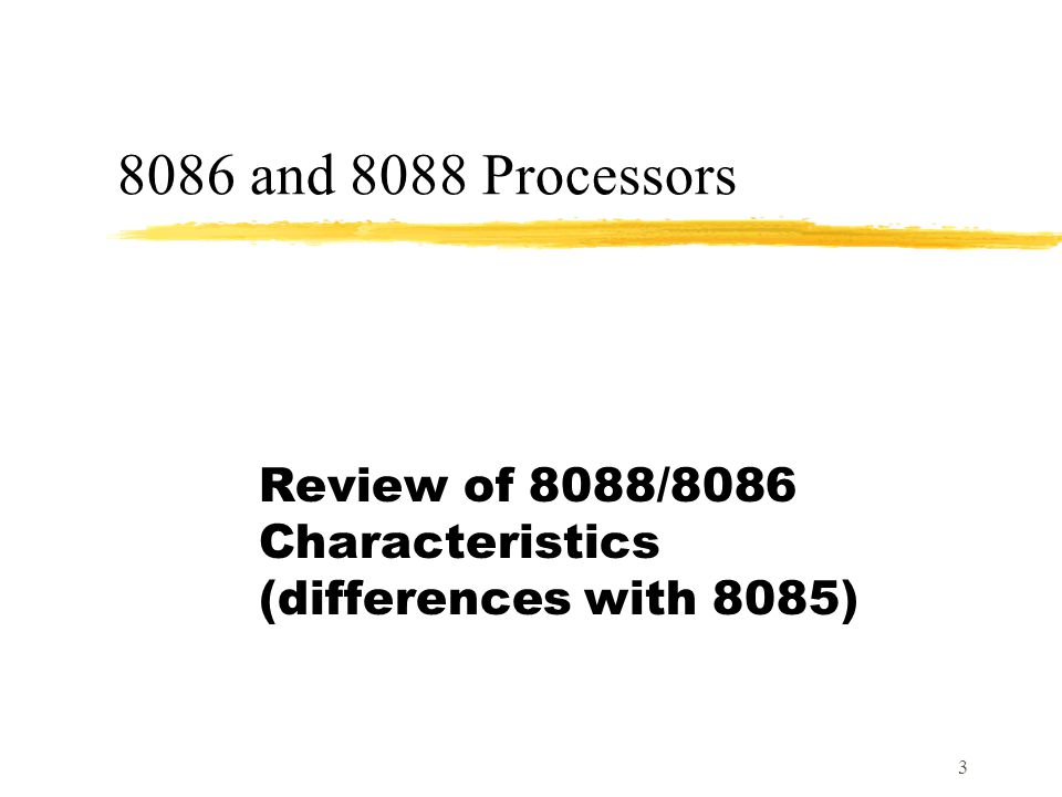 Review of 8088/8086 Characteristics (differences with 8085)