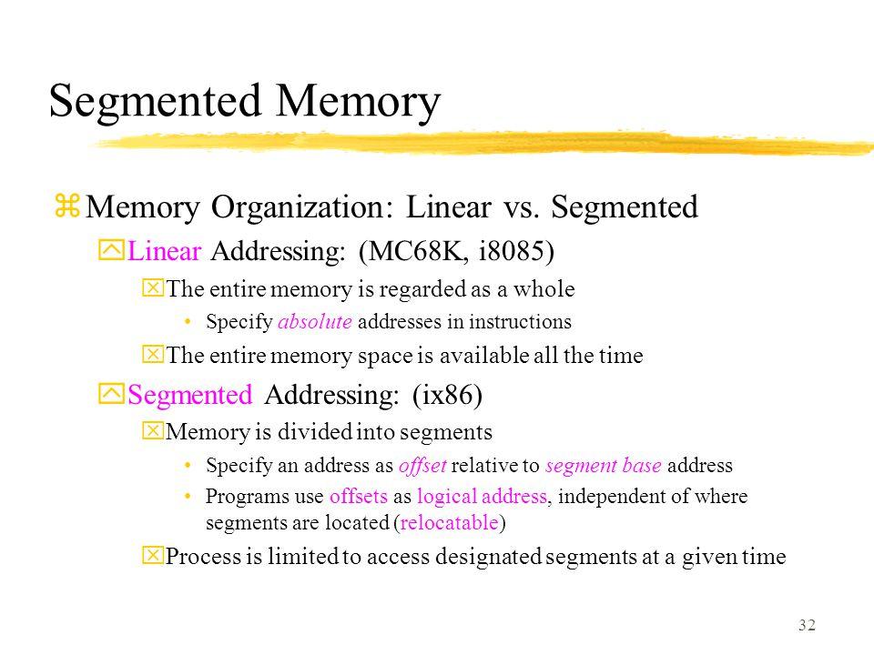 Segmented Memory Memory Organization: Linear vs. Segmented