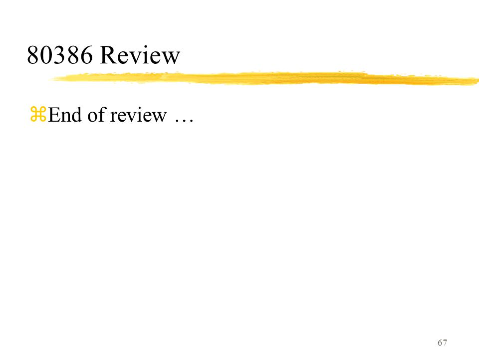 80386 Review End of review …