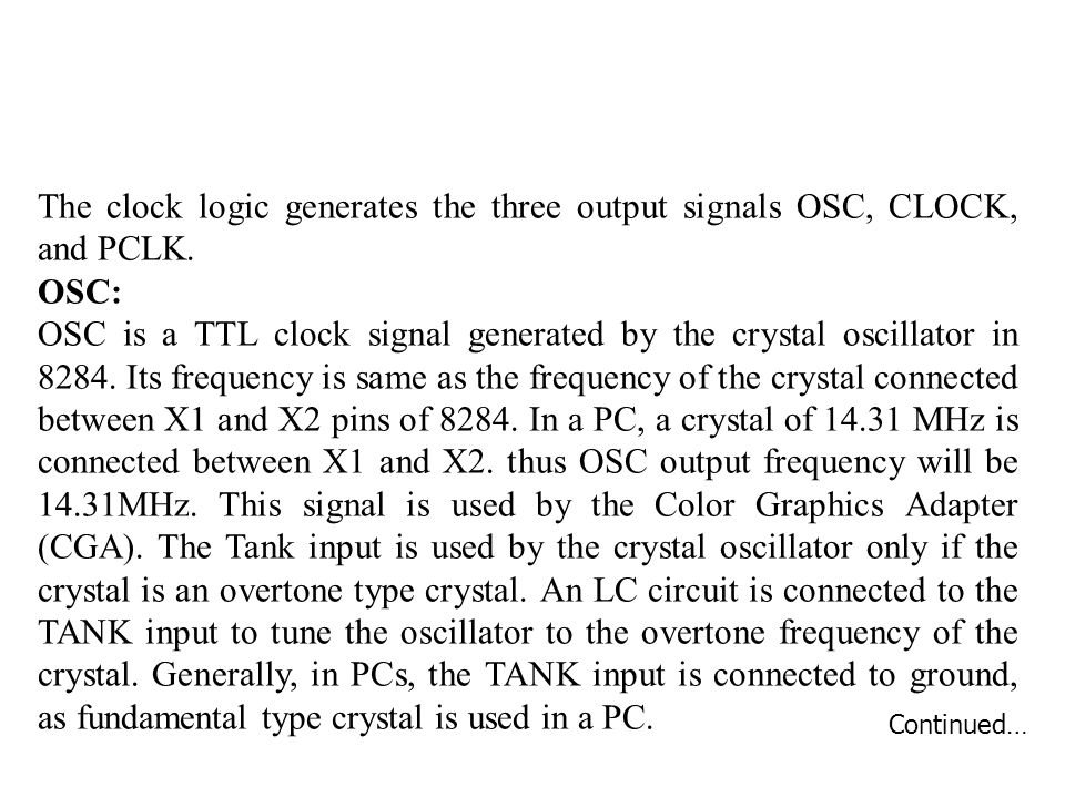 The clock logic generates the three output signals OSC, CLOCK, and PCLK.