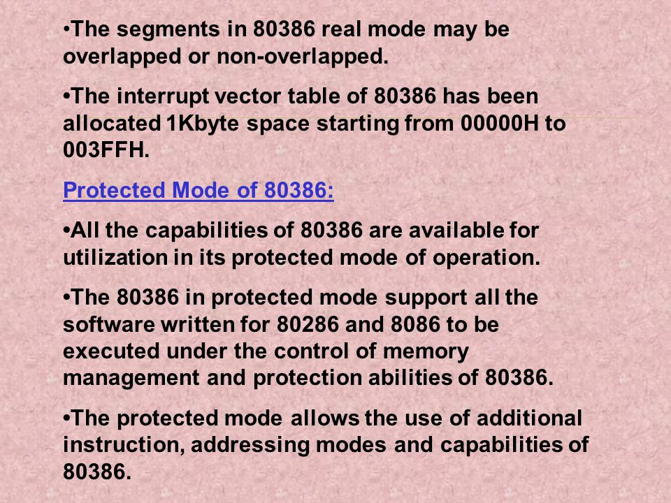 •The segments in 80386 real mode may be overlapped or non-overlapped.