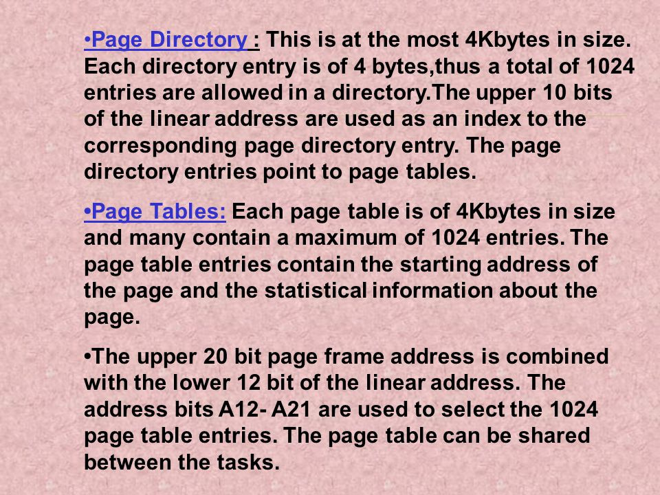 •Page Directory : This is at the most 4Kbytes in size