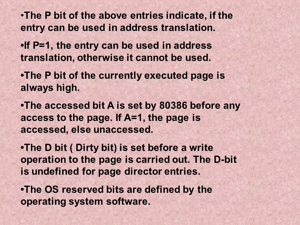 •The P bit of the above entries indicate, if the entry can be used in address translation.
