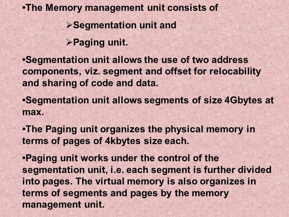 •The Memory management unit consists of
