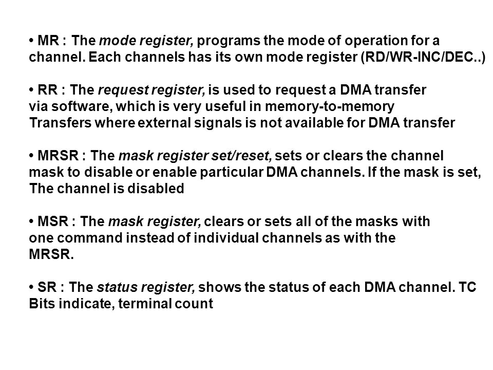 • MR : The mode register, programs the mode of operation for a