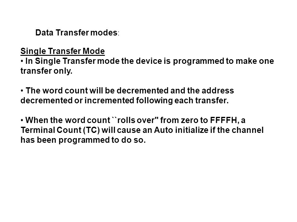 Data Transfer modes: Single Transfer Mode