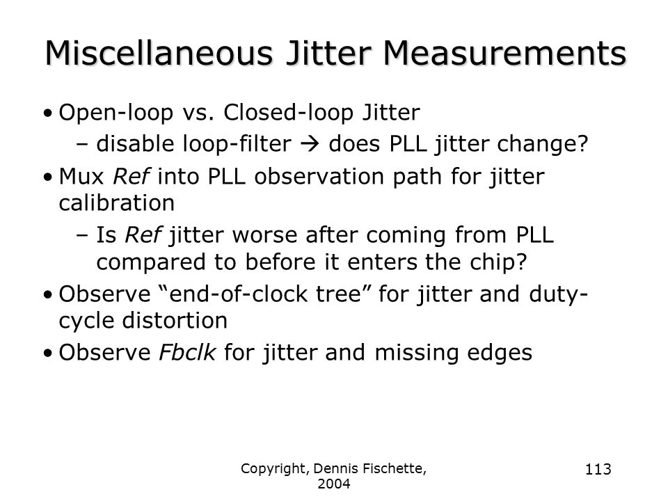 Miscellaneous Jitter Measurements