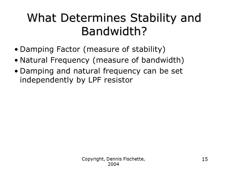 What Determines Stability and Bandwidth