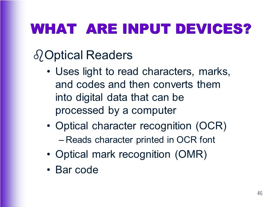 WHAT ARE INPUT DEVICES Optical Readers