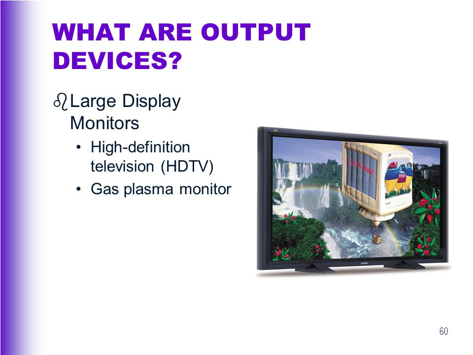 WHAT ARE OUTPUT DEVICES