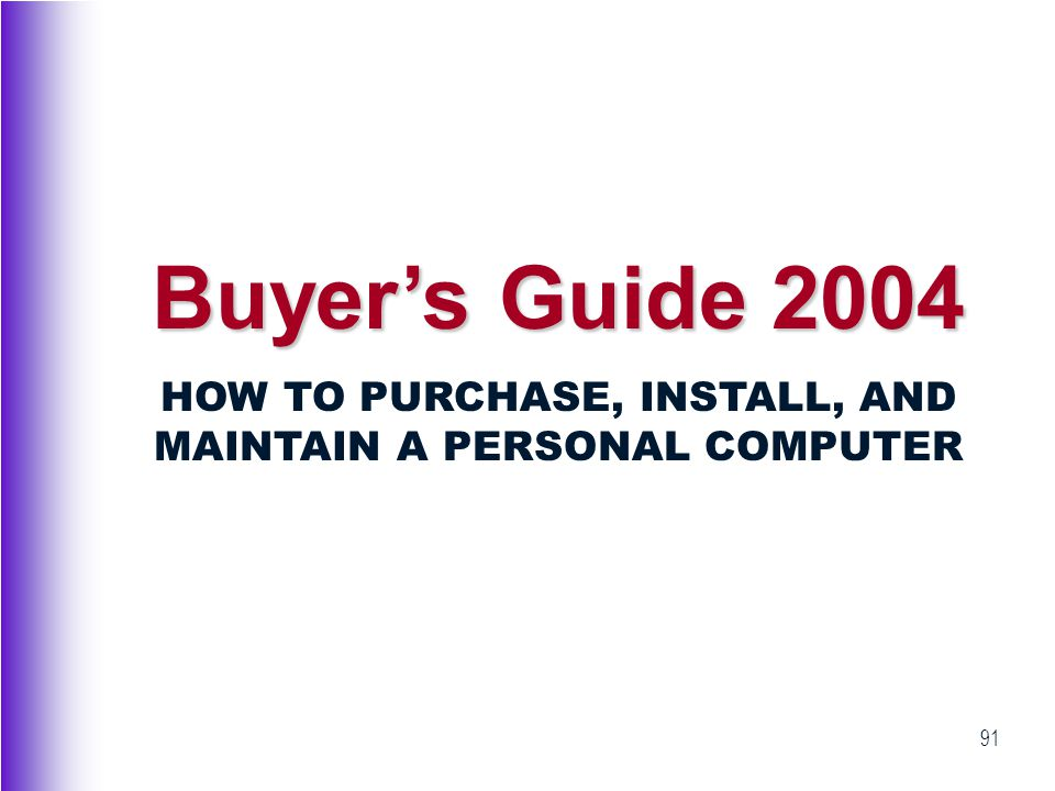 HOW TO PURCHASE, INSTALL, AND MAINTAIN A PERSONAL COMPUTER