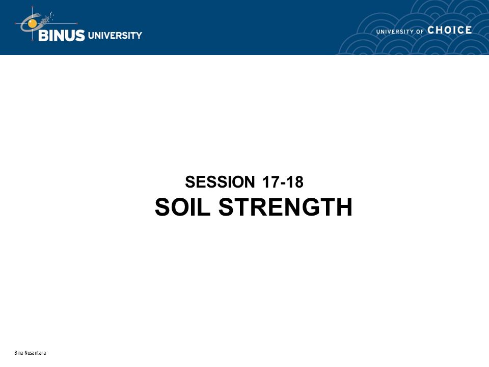 SESSION 17-18 SOIL STRENGTH