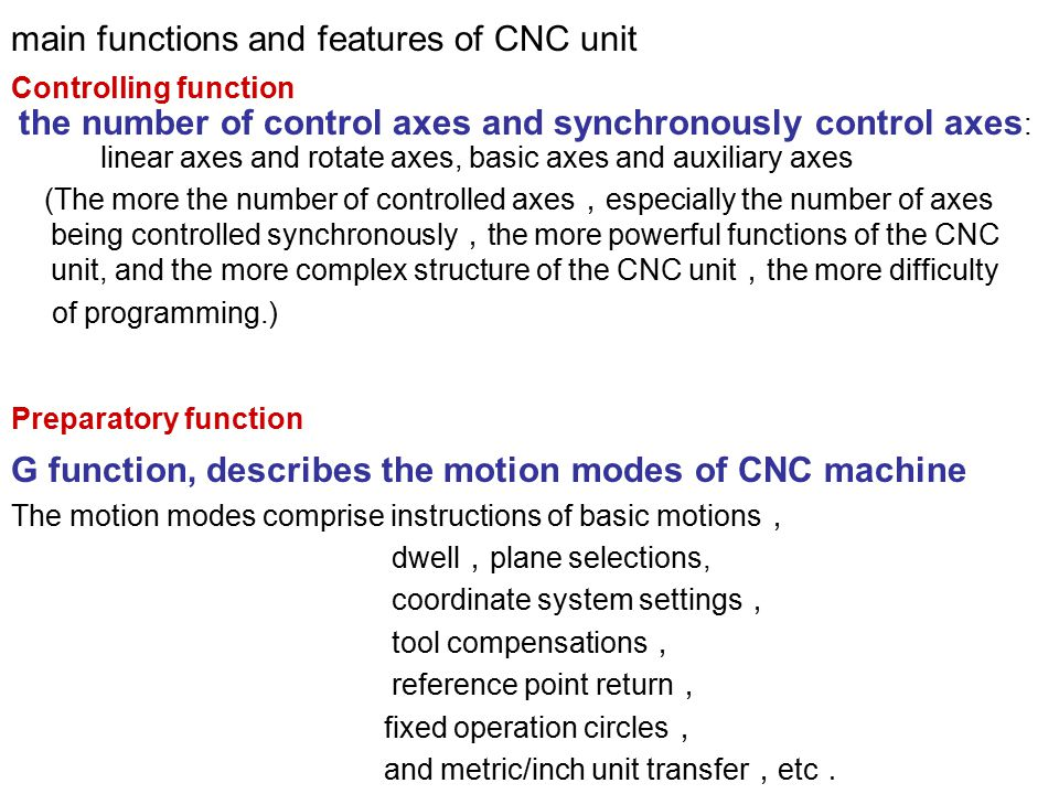 main functions and features of CNC unit