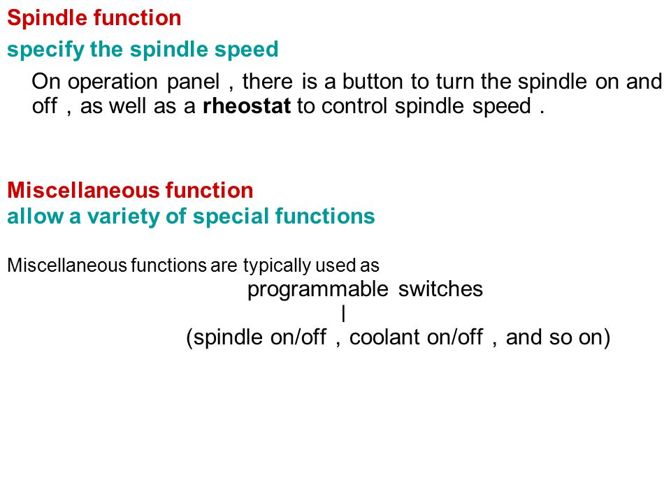 Spindle function specify the spindle speed.