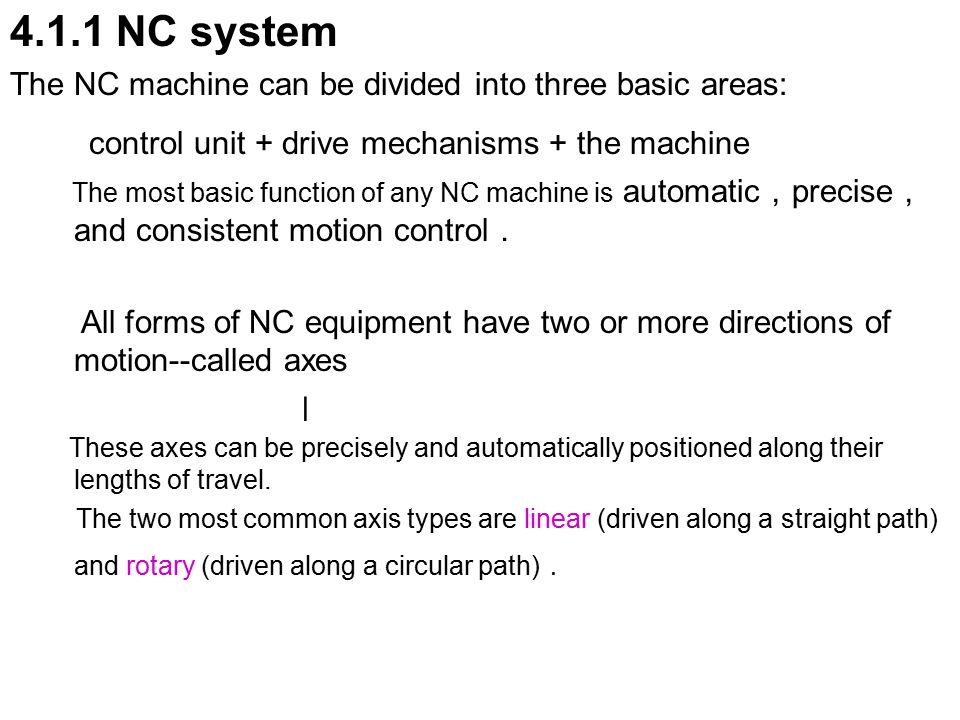 4.1.1 NC system The NC machine can be divided into three basic areas:
