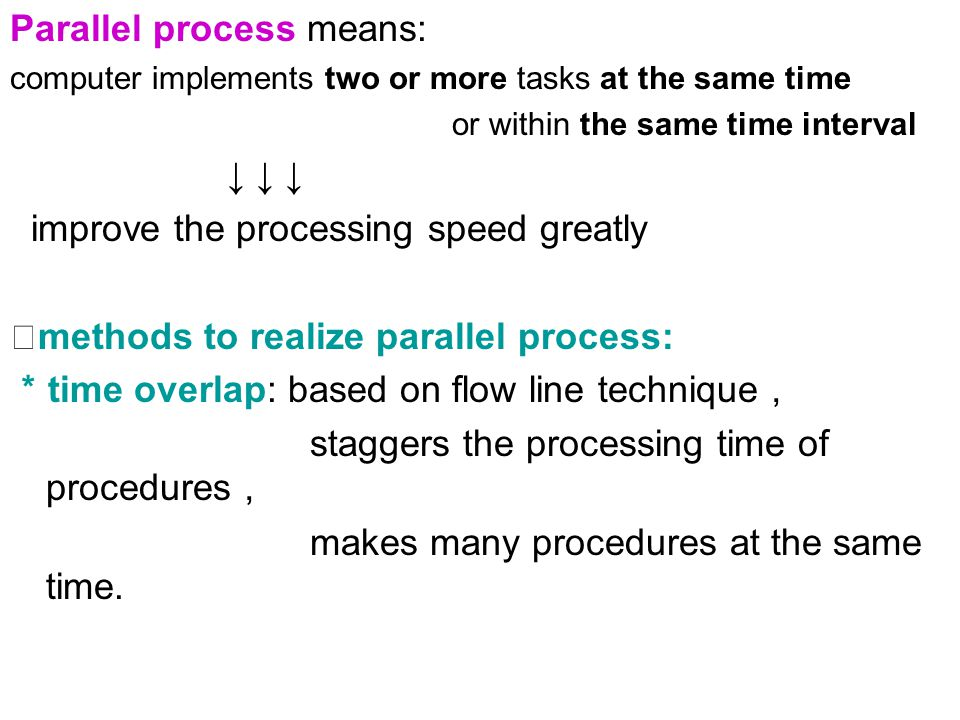 Parallel process means:
