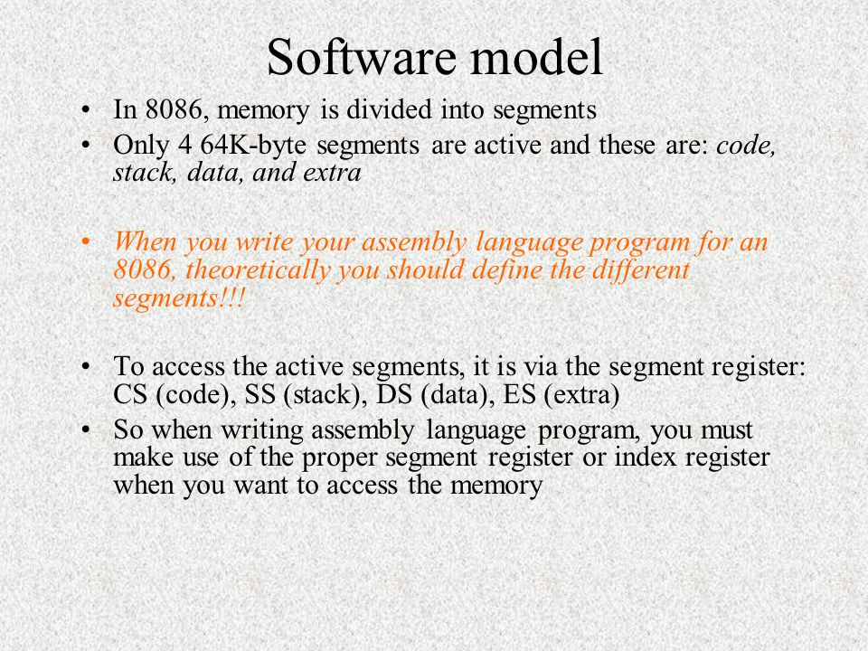 Software model In 8086, memory is divided into segments