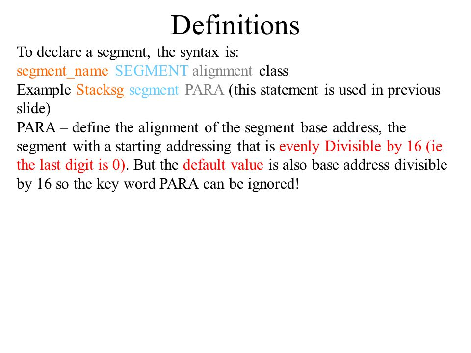 Definitions To declare a segment, the syntax is:
