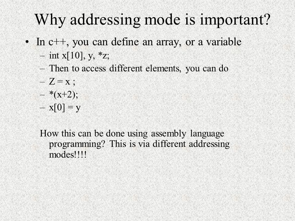 Why addressing mode is important
