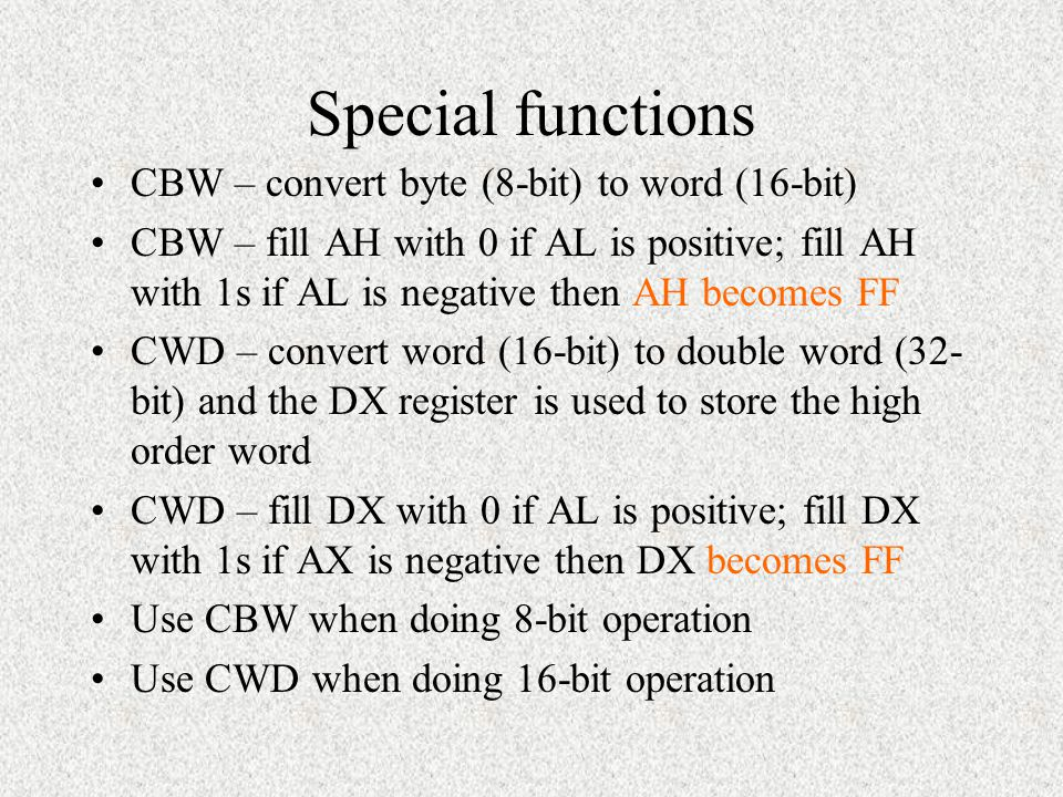 Special functions CBW – convert byte (8-bit) to word (16-bit)
