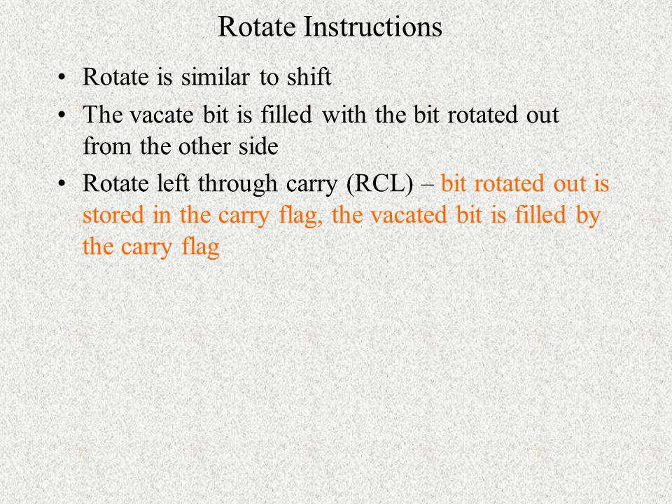 Rotate Instructions Rotate is similar to shift