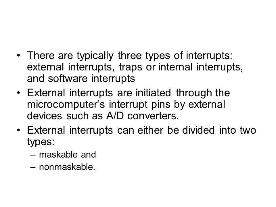 External interrupts can either be divided into two types: