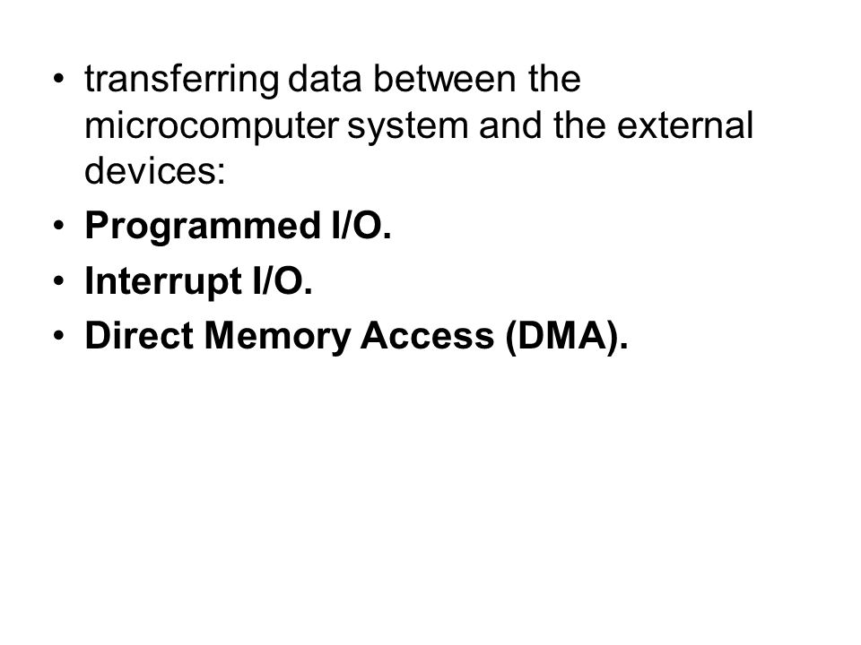 transferring data between the microcomputer system and the external devices: