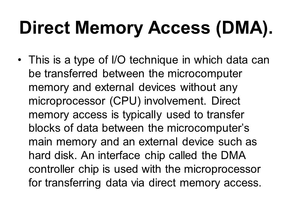 Direct Memory Access (DMA).