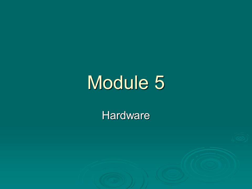 Module 5 Hardware