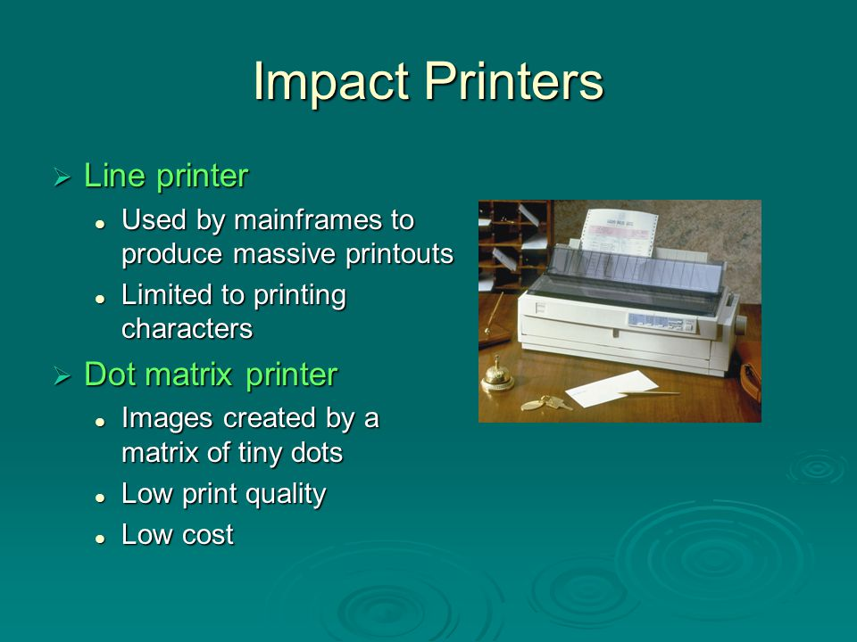 Impact Printers Line printer Dot matrix printer