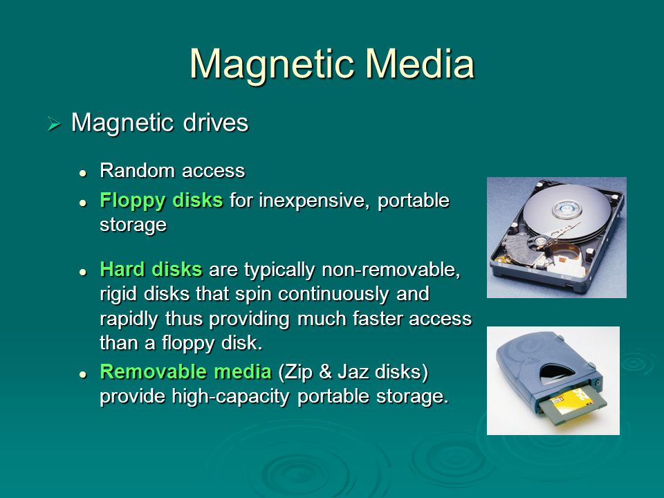 Magnetic Media Magnetic drives Random access