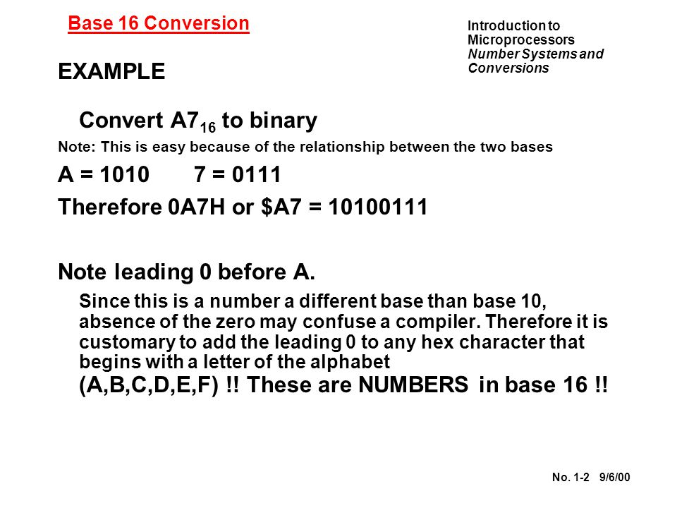 EXAMPLE Convert A716 to binary