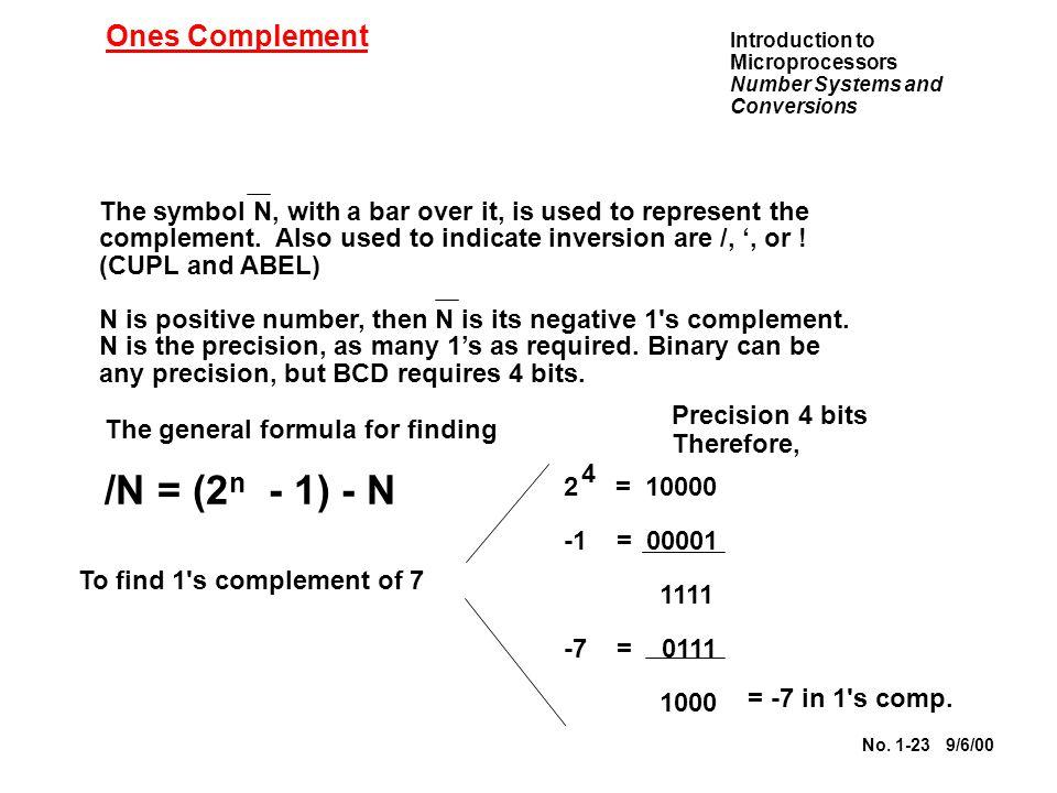 /N = (2n - 1) - N Ones Complement