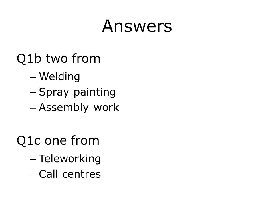 Answers Q1b two from Q1c one from Welding Spray painting Assembly work