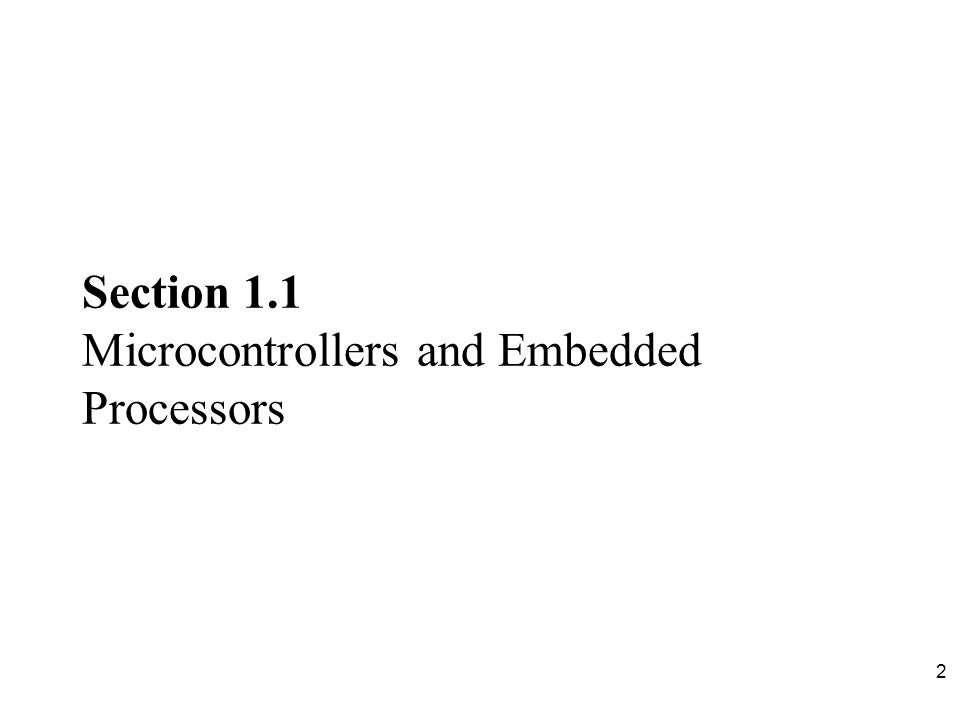 Section 1.1 Microcontrollers and Embedded Processors