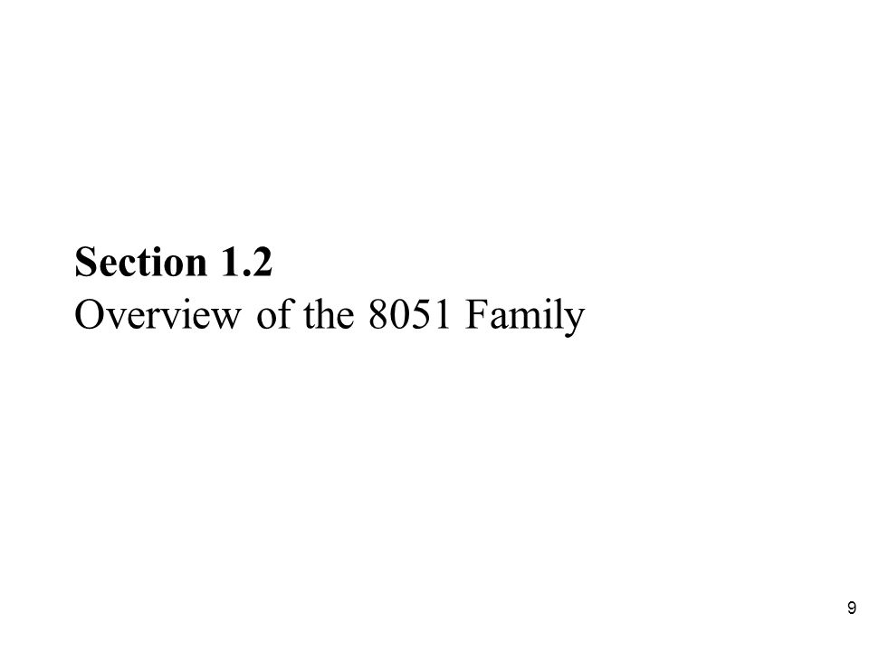 Section 1.2 Overview of the 8051 Family