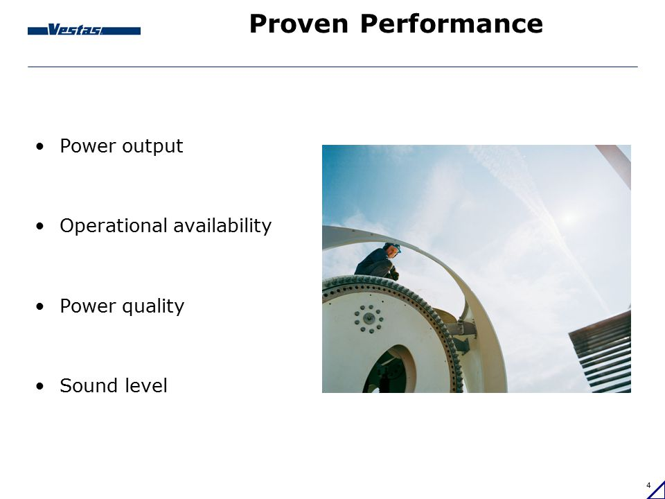 Proven Performance Power output Operational availability Power quality