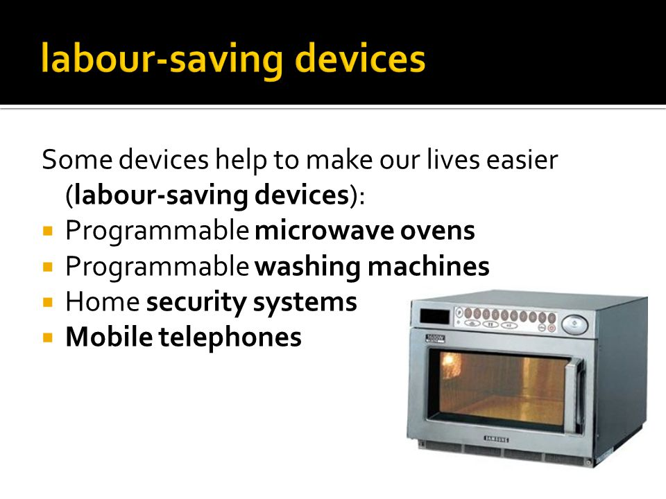 labour-saving devices