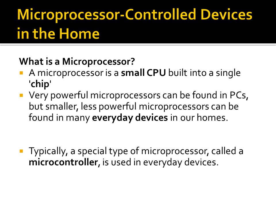 Microprocessor-Controlled Devices in the Home