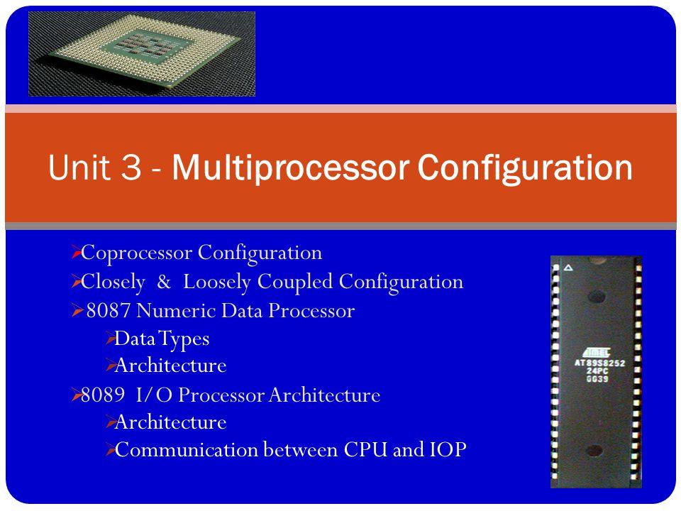 Unit 3 - Multiprocessor Configuration
