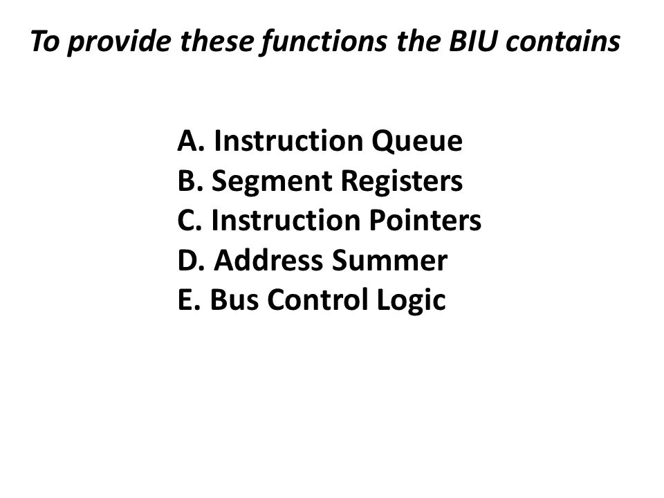 To provide these functions the BIU contains
