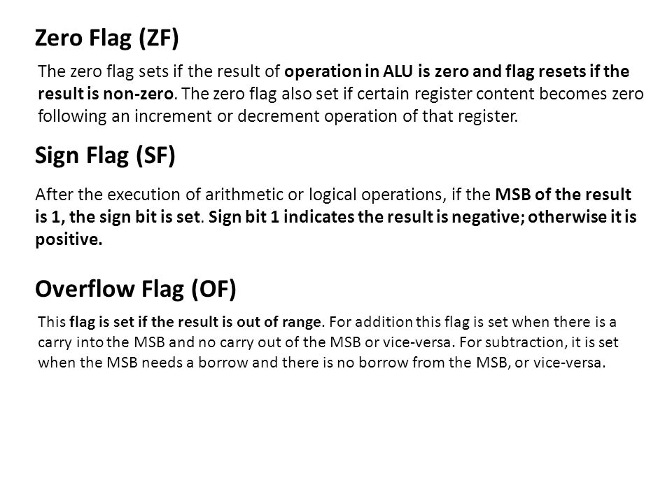Zero Flag (ZF) Sign Flag (SF) Overflow Flag (OF)