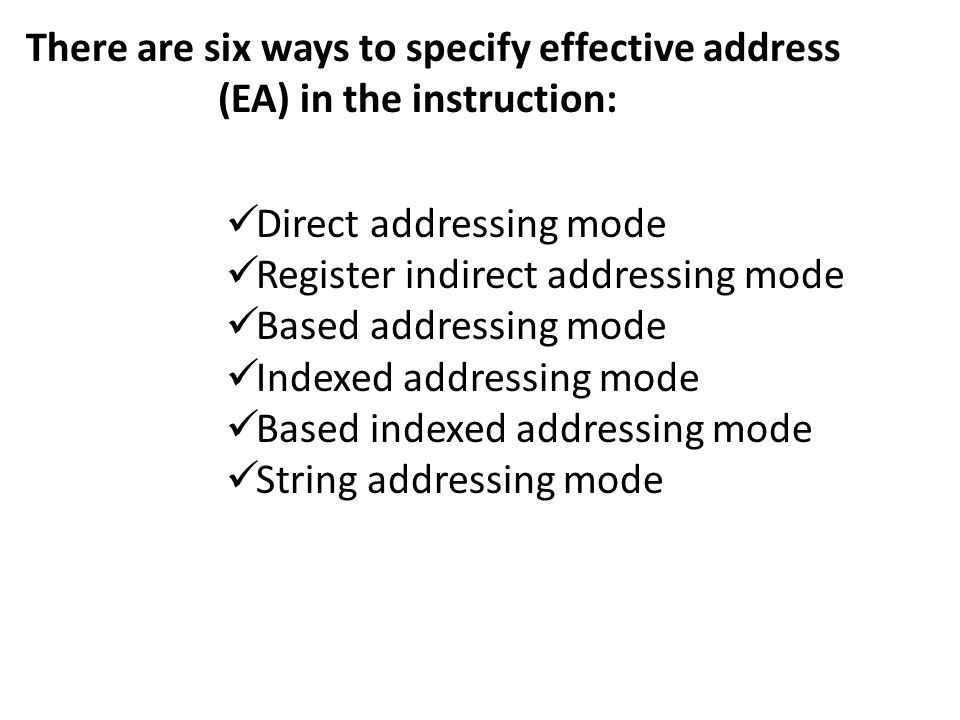 There are six ways to specify effective address