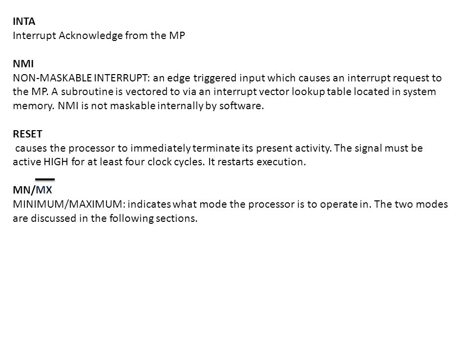 INTA Interrupt Acknowledge from the MP. NMI.