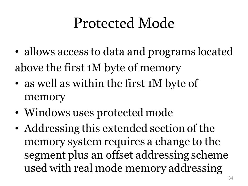 Protected Mode allows access to data and programs located