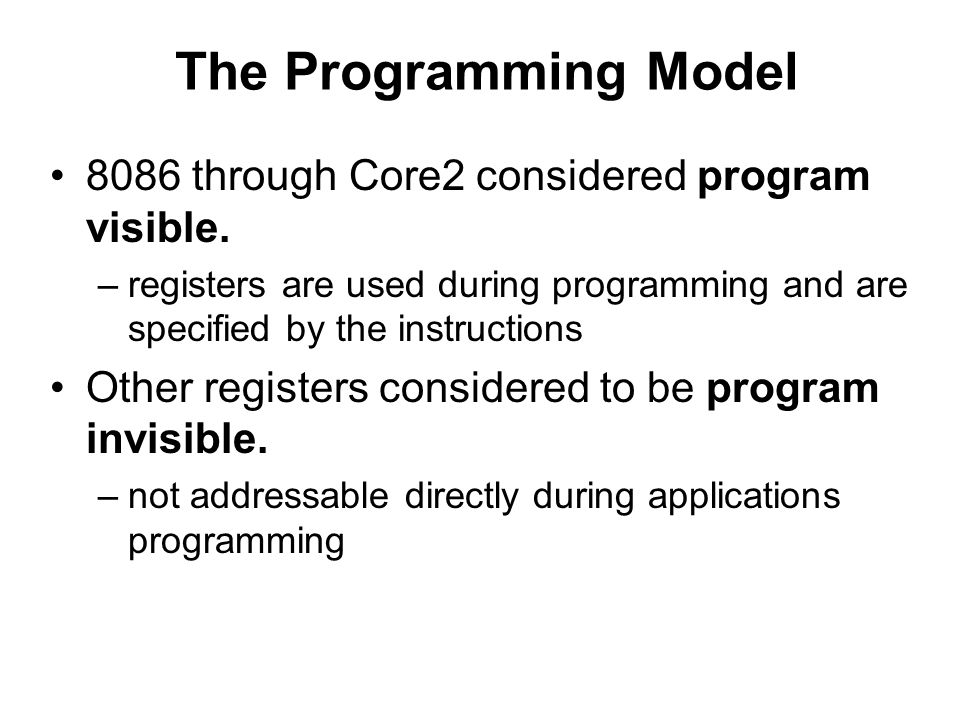 The Programming Model 8086 through Core2 considered program visible.